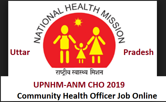 UPNHM-ANM CHO 2019 Community Health Officer Job Online form