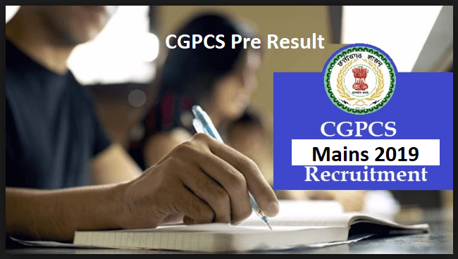 CGPCS Pre Result, Mains 2019 Chhattisgarh PCS Mains Online Form