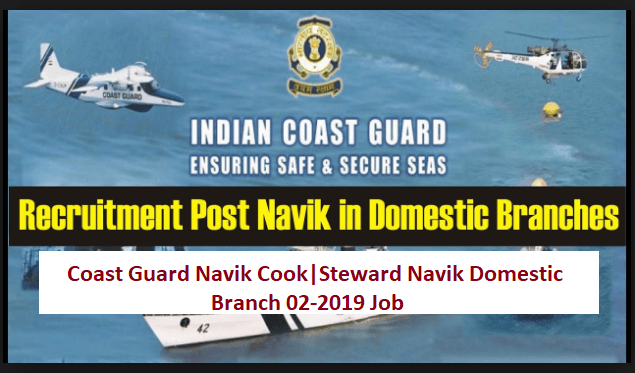 Coast Guard Navik Cook | Steward Navik Domestic Branch 02-2019 Job