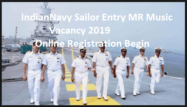 IndianNavy Sailor Entry MR Music vacancy 2019 Online Registration Begin