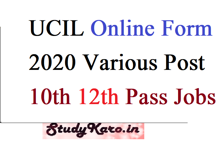 UCIL Online Form 2020 Various Post 10th 12th Pass Jobs