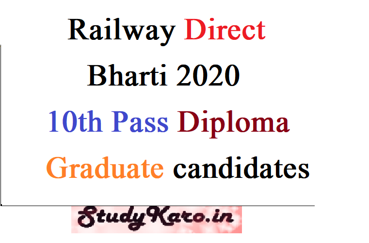 Railway direct bharti 2020 10th pass diploma graduate candidates
