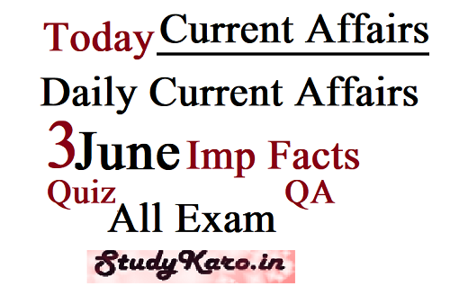 Today Current Affairs 2020 3 June Current Affairs Imp Facts