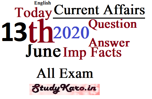 13 June Free Daily top Current Affairs 2020 Imp Facts Question Answer