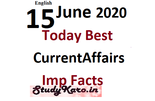 15 June Current Affairs today best Current Affairs 2020 With Facts