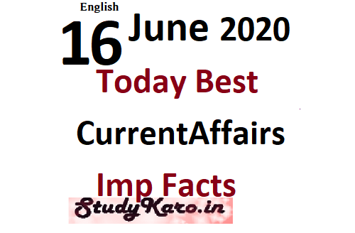 16 June Current Affairs today best Current Affairs 2020 Facts