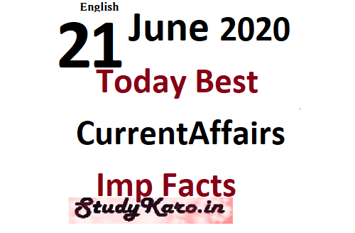 21 june Current Affairs Today Best Current Affairs facts 2020