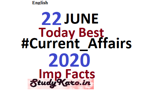 22 june Current Affairs 2020 Today Best Current Affairs