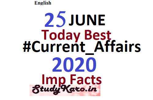 Current Affairs Today 25 june 2020 Best Current Affairs