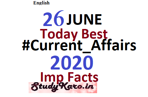 Current Affairs Today 26 june 2020 Best Current Affairs