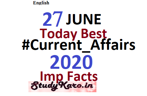 Current Affairs Today 27 June 2020 Best Current Affairs