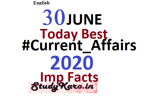 Current Affairs Today 30 June Best Current Affairs 2020