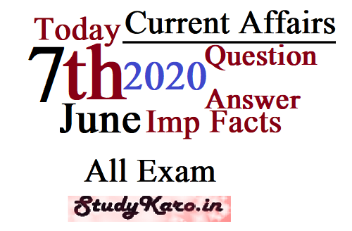 Current Affairs 2020 Today 7 June Top Current Affairs