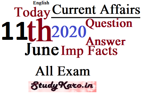 Free 11 June Top Current Affairs 2020 Imp Facts