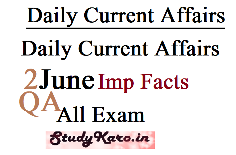 Daily Current Affairs Imp Facts 2 June Current Affairs