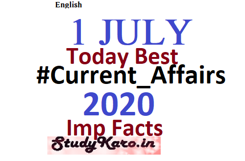 Current Affairs Today 1 July Best Current Affairs 2020