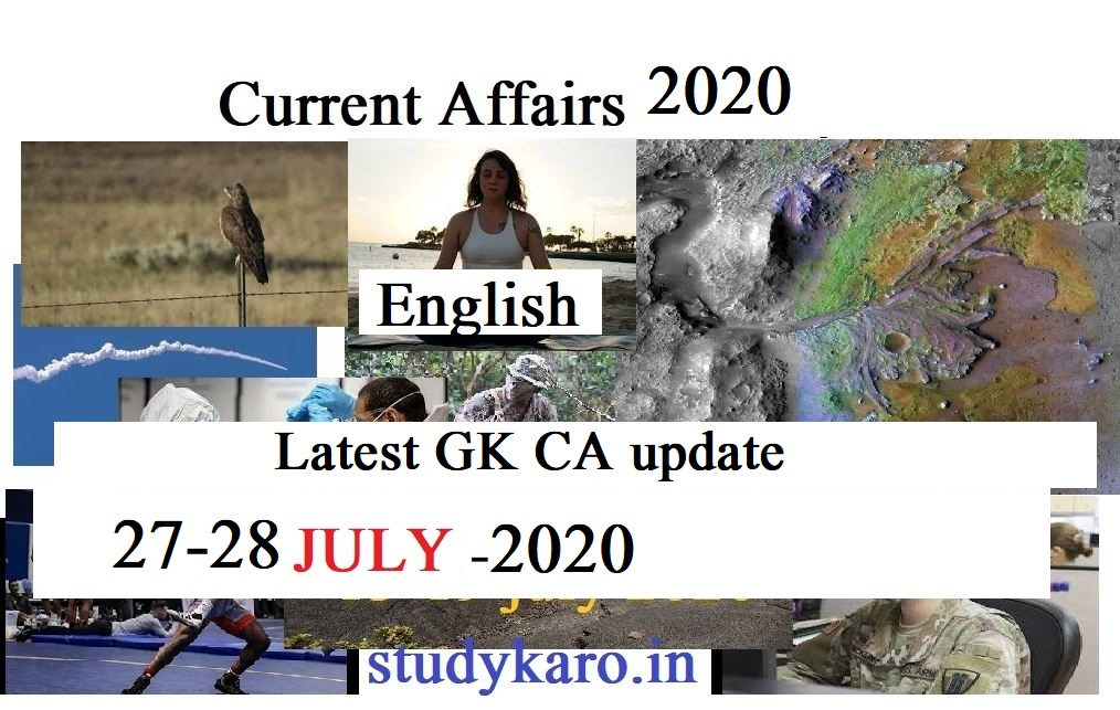 CURRENT AFFAIRS 27-28july 2020 latest GK CA update
